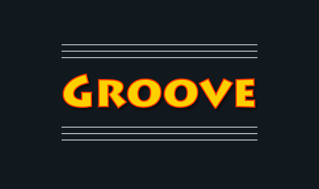 What is GROOVE?